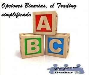 Opciones Binarias, el Trading Simplificado