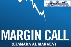 Que es el Margin Call. Ejemplos y Explicaciones